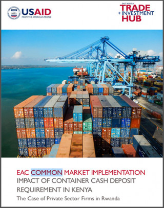 EAC Common market implementation impact of container cash deposit requirement in Kenya: The Case of private sector firms in Rwanda